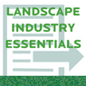 Landscape Industry Essentials