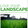 Love Your Landscape